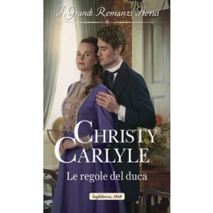 Harmony Grandi Romanzi Storici - Le regole del duca Di Christy Carlyle
