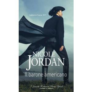Harmony Grandi Romanzi Storici Special - Il barone americano Di Nicole Jordan