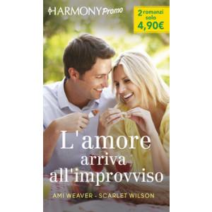 Harmony Promo - L'amore arriva all'improvviso Di Ami Weaver, Scarlet Wilson