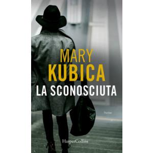 Harmony Suspense - La sconosciuta Di Mary Kubica