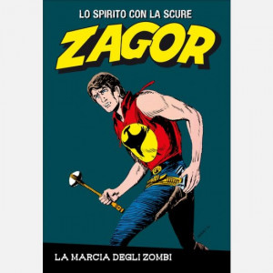 ZAGOR - Lo spirito con la scure  Uscita Nº 33 del 07/08/2020 Periodicità: Settimanale Editore: RCS MediaGroup
