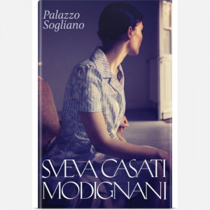 OGGI - I romanzi di Sveva Casati Modignani  Uscita Nº 31 del 30/07/2020 Periodicità: Settimanale Editore: RCS MediaGroup