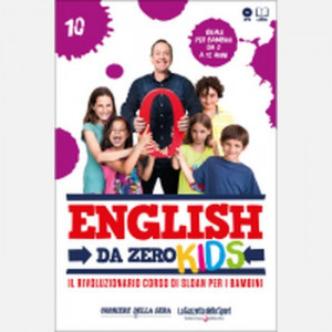English da Zero - Kids di John Peter Sloan (ed. 2020)  Uscita Nº 10 del 06/08/2020 Periodicità: Settimanale Editore: RCS MediaGroup