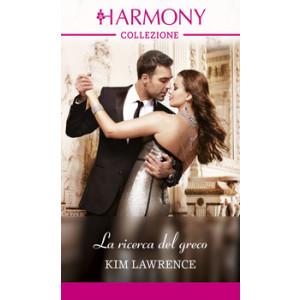 Harmony Collezione - La ricerca del greco Di Kim Lawrence