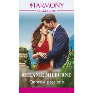 Harmony Collezione - Onore e passione Di Melanie Milburne