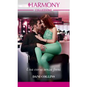 Harmony Collezione - Una corsa senza freni Di Dani Collins