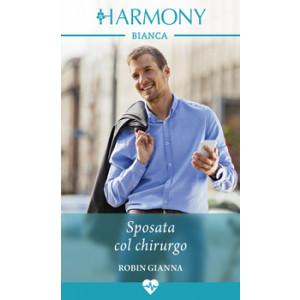 Harmony Harmony Bianca - Sposata col chirurgo Di Robin Gianna