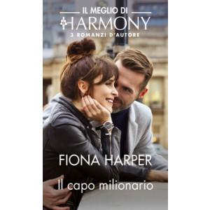 Harmony Il Meglio di Harmony - Il capo milionario Di Fiona Harper