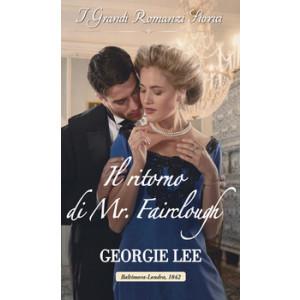 Harmony Grandi Romanzi Storici - Il ritorno di Mr. Fairclough Di Georgie Lee