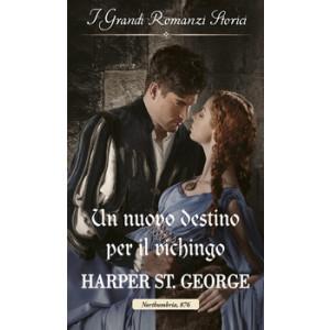 Harmony Grandi Romanzi Storici - Un nuovo destino per il vichingo Di Harper St. George