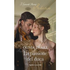 Harmony I Grandi Storici Seduction - La passione del duca Di Olivia Drake