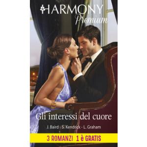 Harmony Premium - Gli interessi del cuore Di Jacqueline Baird, Sharon Kendrick, Lynne Graham