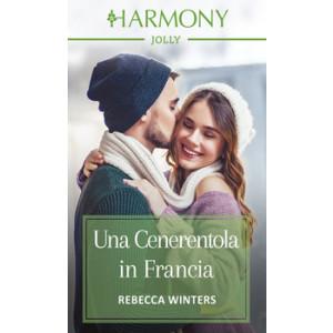 Harmony Harmony Jolly - Una Cenerentola in Francia Di Rebecca Winters