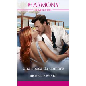 Harmony Collezione - Una sposa da domare Di Michelle Smart