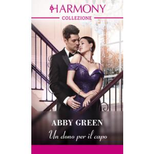 Harmony Collezione - Un dono per il capo Di Abby Green