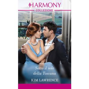 Harmony Collezione - Sotto il sole della Toscana Di Kim Lawrence