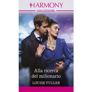 Harmony Collezione - Alla ricerca del milionario Di Louise Fuller