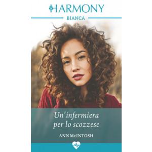 Harmony Harmony Bianca - Un'infermiera per lo scozzese Di Ann Mcintosh