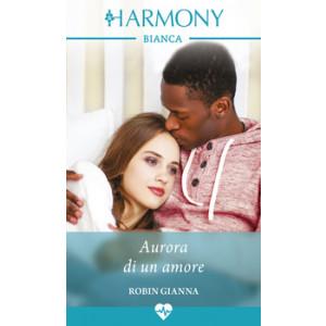 Harmony Harmony Bianca - Aurora di un amore Di Robin Gianna
