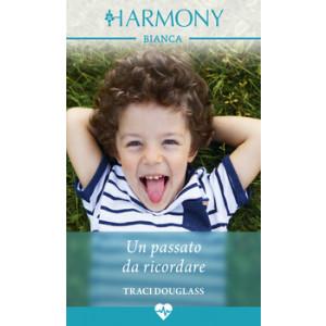 Harmony Harmony Bianca - Un passato da ricordare Di Traci Douglass