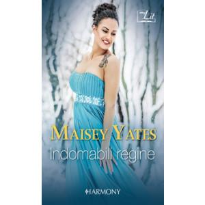 Harmony MyLit - Indomabili regine Di Maisey Yates