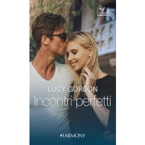 Harmony MyLit - Incontri perfetti Di Lucy Gordon