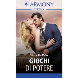 Harmony Destiny - Giochi di potere Di Anna Depalo