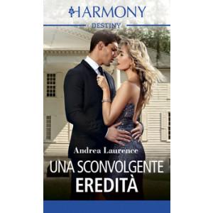 Harmony Destiny - Una sconvolgente eredità Di Andrea Laurence