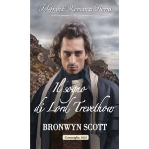 Harmony Grandi Romanzi Storici - Il sogno di Lord Trevethow Di Bronwyn Scott