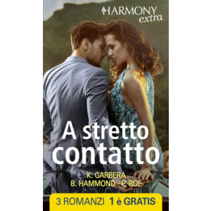 Harmony Extra - A stretto contatto Di Katherine Garbera, Brenda Hammond, Paula Roe