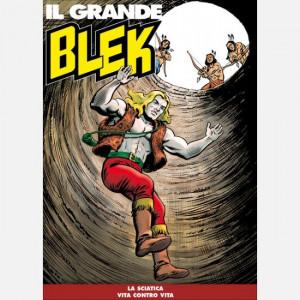 Il Grande Blek  Uscita Nº 117 del 13/10/2020 Periodicità: Settimanale Editore: RCS MediaGroup