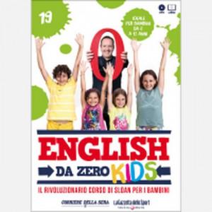 English da Zero - Kids di John Peter Sloan (ed. 2020)  Uscita Nº 19 del 08/10/2020 Periodicità: Settimanale Editore: RCS MediaGroup