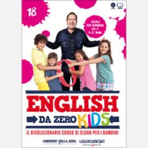 English da Zero - Kids di John Peter Sloan (ed. 2020)  Uscita Nº 18 del 01/10/2020 Periodicità: Settimanale Editore: RCS MediaGroup