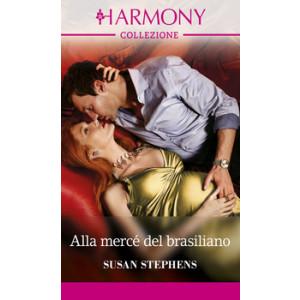 Harmony Collezione - Alla mercé del brasiliano Di Susan Stephens
