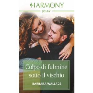 Harmony Harmony Jolly - Colpo di fulmine sotto il vischio Di Barbara Wallace
