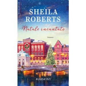Harmony Harmony Romance - Natale incantato Di Sheila Roberts