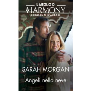 Harmony Il Meglio di Harmony - Angeli nella neve Di Sarah Morgan