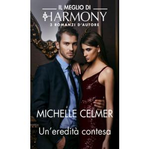 Harmony Il Meglio di Harmony - Un'eredità contesa Di Michelle Celmer
