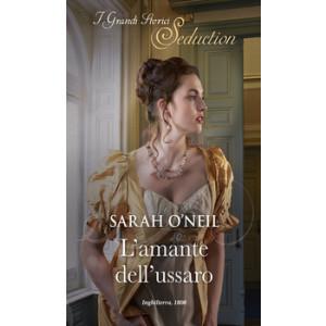 Harmony I Grandi Storici Seduction - L'amante dell'ussaro Di Sarah O'Neil