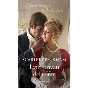 Harmony I Grandi Storici Seduction - I vizi privati del conte Di Scarlett Peckham