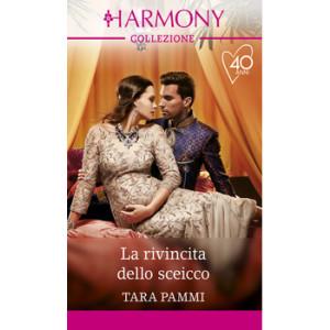Harmony Collezione - La rivincita dello sceicco Di Tara Pammi