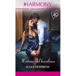 Harmony Collezione - Il ritorno del brasiliano Di Susan Stephens