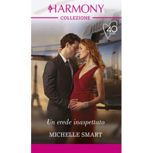 Harmony Collezione - Un erede inaspettato Di Michelle Smart