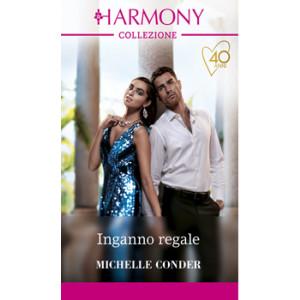 Harmony Collezione - Inganno regale Di Michelle Conder