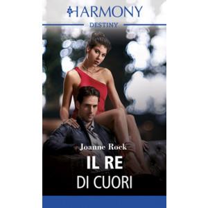 Harmony Destiny - Il re di cuori Di Joanne Rock