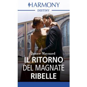 Harmony Destiny - Il ritorno del magnate ribelle Di Janice Maynard