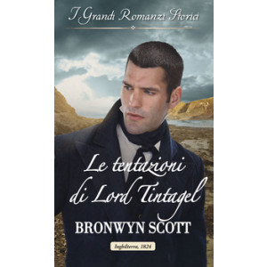 Harmony Grandi Romanzi Storici - Le tentazioni di Lord Tintagel Di Bronwyn Scott