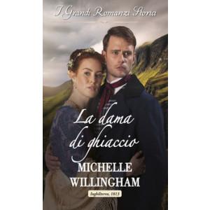 Harmony Grandi Romanzi Storici - La dama di ghiaccio Di Michelle Willingham