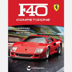 Costruisci la Ferrari F40 Competizione  Uscita Nº 81 del 28/11/2020 Periodicità: Settimanale Editore: Centauria Editore