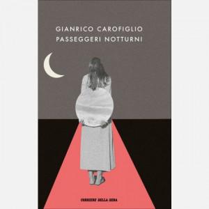 Le opere di Gianrico Carofiglio  Uscita Nº 10 del 22/09/2020 Periodicità: Settimanale Editore: RCS MediaGroup